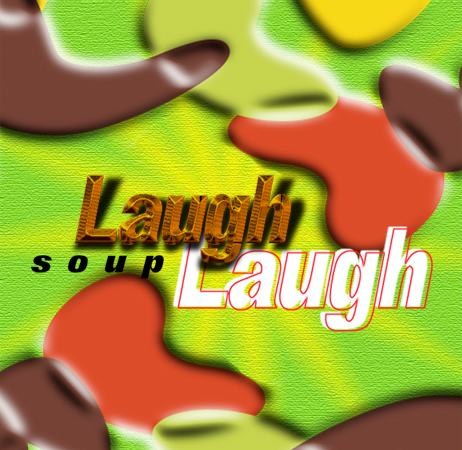 A Laugh Soup CD Design Expierment With Text And Backgrounds